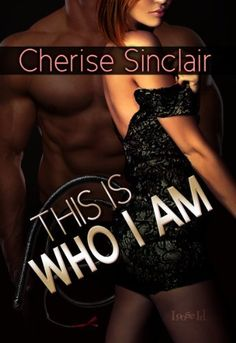 This Is Who I Am (Masters of the Shadowlands 7) by Cherise Sinclair, http://www.amazon.com/dp/B00D1YBJZM/ref=cm_sw_r_pi_dp_PfpPrb1Z6C8J5
