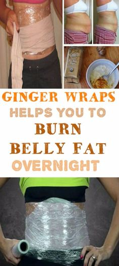 Ginger Wraps Helps You to Burn Belly Fat Overnight