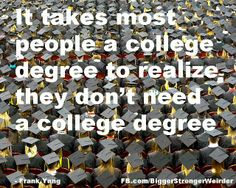 Image result for college is a waste of time