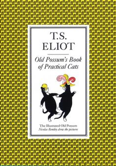 'Old Possum's Book of Practical Cats' by T.S. Eliot - These lovable cat poems were written by T. S. Eliot for his godchildren and friends in the 1930s. They have delighted generations of children ever since, and inspired Andrew Lloyd Webber's brilliant musical Cats. This edition includes illustrations by Nicolas Bentley. [Click on cover for downloadable sample of first 10%]