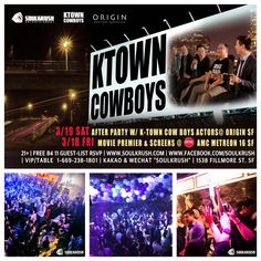Alright, 3/19 SAT up all night & party w/ Ktown Cowboys actors & it's crew @ Origin San Francisco, after their movie premier & screens 3/18 Friday @ AMC Metreon 16.  _ FREE All-Night w/ Movie Tickets FREE B4 11 Entry: http://eepurl.com/E4Uv9 _ VIP/Table 1-669-238-1801 Kakao & WeChat: SOULKRUSH _ K-Town Cowboys The Movie premiered at South By Southwest in Austin, Texas & now releasing the movie in theaters 3/18/2016 opening in LA, SF, NY and VA. More about K-Town Cowboys…