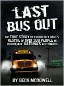 Last Bus Out - True Story of Hurricane Katrina Aftermath