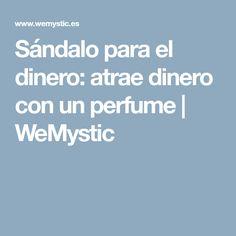 Sándalo para el dinero: atrae dinero con un perfume | WeMystic