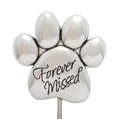 """Cherish the memory of a beloved furry friend with our Paw Memorial Garden Stake. This sweet pet memorial features a paw print design inscribed with """"Forever Missed"""". This handcrafted garden stake is m Pet Memorial Stones, Dog Memorial Gifts, Pet Remembrance, Garden Stakes, Pet Loss, Rainbow Bridge, Dog Quotes, Pet Memorials, Dog Supplies"""