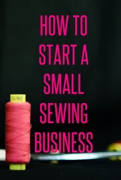 How to start a small sewing business