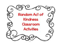 Random Acts of Kindness Day- Classroom Activities