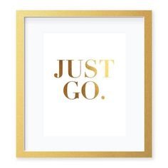 Just Go Gold Foil Travel Art Print by Digibuddha