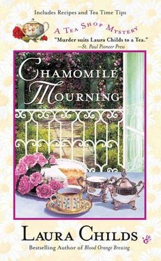 Chamomile Mourning - Laura Childs (Tea Shop Series #6)