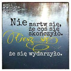 #koniec #psychologia #motywacja #cytat #inspiracja #lifehack #lifehacking #radosc #joy #life  www.mysliwwielkimmiescie.pl