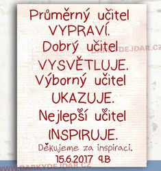 dárek pro paní učitelku Teacher Cards, Motto, Believe In You, Haha, Kindergarten, Humor, Motivation, Education, School