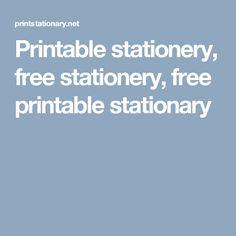Printable stationery, free stationery, free printable stationary