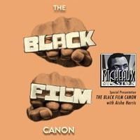 Special - THE BLACK FILM CANON by The Micheaux Mission on SoundCloud