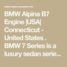 BMW Alpina B7 Engine |USA| Connecticut - United States . BMW 7 Series is a luxury sedan series that has created a variant named BMW Alpina B7. This variant impressed lots of people around the world because of its extraordinary performance and driving experience. This happened because of BMW Alpina B7 Engine. Th... Bmw Alpina, Post Ad, Bmw 7 Series, People Around The World, Connecticut, Engineering, United States, The Unit, Usa