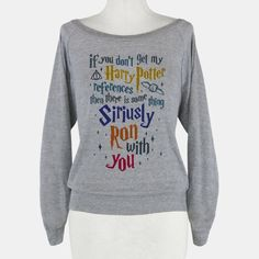 Harry Potter references sweatshirt. NEED. NEED. NEED.