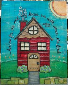 Me & My House- 16x20 mixed media on canvas board