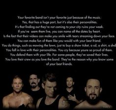 They were my first favorite band, and are still one of my favorites. They will always have a special place in my heart. I can't put into words how much they mean to me. Every time I'm happy or sad, or mad or whatever, I listen to their music because it always seems to put a smile on my face. I honestly can't thank them enough for their music. I feel like words can't express how much they mean to me. Love them so much. If I ever get the chance to meet them, I wouldn't be surprised if I cried…