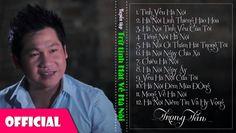 Tuyển Tập Các Ca Khúc Trữ Tình Hay Nhất Về Hà Nội | Album Trọng Tấn Chọn lọc