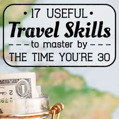 17 Useful Travel Skills To Master By The Time You're 30