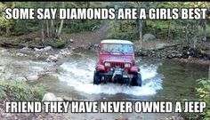 """""""Some Say Diamonds are a Girl's Best Friend. They Have Never Owned a JEEP."""" _____________________________ Reposted by Dr. Veronica Lee, DNP Depew/Buffalo, NY, US"""