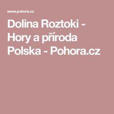 Dolina Roztoki - Hory a příroda Polska - Pohora.cz