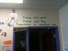 """Today was good. Today was fun. Tomorrow is another one."" Quote above the door."