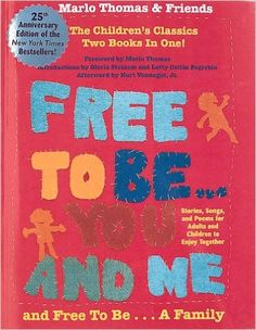 Free to Be You and Me and Free to Be a Family: Marlo Thomas, Christopher Cerf: 9780762403271: Amazon.com: Books