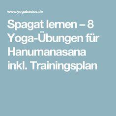 Spagat lernen – 8 Yoga-Übungen für Hanumanasana inkl. Trainingsplan