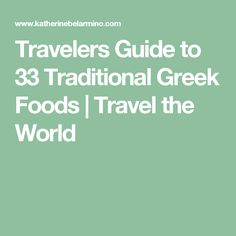 Travelers Guide to 33 Traditional Greek Foods | Travel the World