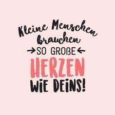 Kindergarten Abschied Spruch - Kleine Menschen brauchen so große Herzen wie deins!