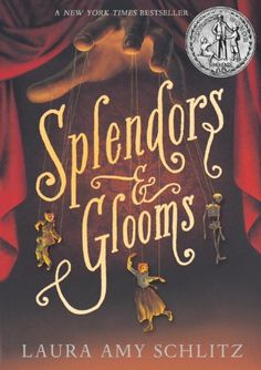 Splendors and Glooms by Laura Amy Schlitz,http://smile.amazon.com/dp/0763669261/ref=cm_sw_r_pi_dp_-vIytb1X289C8V6T  -- B
