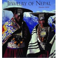 Jewelry of Nepal - by Hannelore Gabriel - Thames & Hudson, 1999 - ---- AI African Jewelry, Tribal Jewelry, Nepal, Gabriel, Living In Colorado, Book Jewelry, World Cultures, Great Books, Book Art
