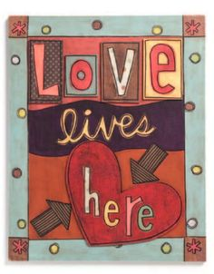 Things With Wings: This Thing Called Family -- Love Lives Here, wall art