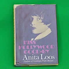 """1974 Like New Hardcover Book - """"Kiss Hollywood Good-By"""" By Anita Loos"""