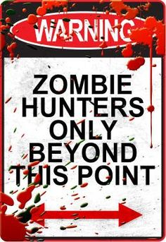 Amazon.com: Warning Zombie Hunters Only Beyond This Point Sign Art Poster Print - 11x17: Home & Kitchen