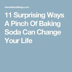 11 Surprising Ways A Pinch Of Baking Soda Can Change Your Life Natural Cleaning Products, Your Life, You Changed, Baking Soda, Natural Remedies, Household, Bubbles, Knowledge