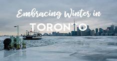Embracing Winter in Toronto