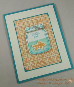 Windy's Wonderful Creations: PP298 Best Fishes Dad!, Stampin' Up!, Jar of Love, Thoughtful Banners, Playful Palette DSP