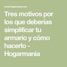 Tres motivos por los que deberías simplificar tu armario y cómo hacerlo - Hogarmania