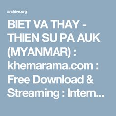 BIET VA THAY - THIEN SU PA AUK (MYANMAR) : khemarama.com : Free Download & Streaming : Internet Archive