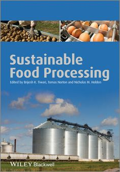 Sustainable Food Processing - Brijesh K. Tiwari, Tomas Norton, Nicholas M. Holden. Wiley 2013.