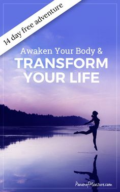 Struggling with intimacy?  Lost the passion in your life?  The Free Body Awakening Adventure will put you on the path towards feeling more alive, vibrant and connected to your body.