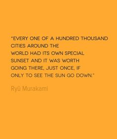 If the photos that we receive from solo travelers across the world are any indication, this week's quote from Murakami is bang on: everybody loves a  sunset.