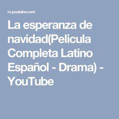 La esperanza de navidad(Pelicula Completa Latino Español - Drama) - YouTube