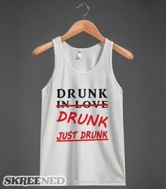 just drunk tank top-