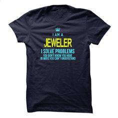 I'm AAn JEWELER T Shirt, Hoodie, Sweatshirts - personalized t shirts #teeshirt #style
