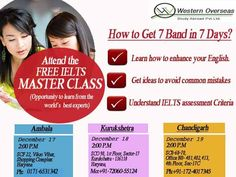 IELTS Master Class is a contribution of Western Overseas, in its own way, to help you improve your IELTS preparation activities. We are going to organize this month's Master Class in Ambala City on 17th December, in Kurukshetra on 18th December and in Chandigarh on 19th December. Don't miss this opportunity and book your seat on the given contact numbers.
