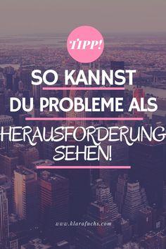 Wie man Probleme als Herausforderung sehen kann - Klara Fuchs