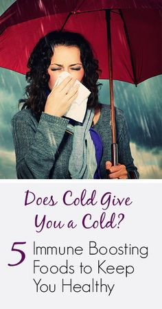 Crushing the Myth - Does Cold Give You a Cold? + 5 Immune-Boosting Foods to Keep You Healthy   www.mixwellness.com