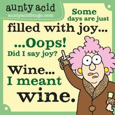 Filled with joy..oops..wine!!