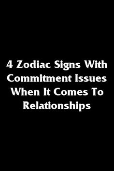 4 Zodiac Signs With Commitment Issues When It Comes To Relationships Zodiac Art, Zodiac Mind, Zodiac Horoscope, Zodiac Quotes, Zodiac Signs Change, Zodiac Love, Zodiac Sign Facts, Astrology Books, Astrology Signs